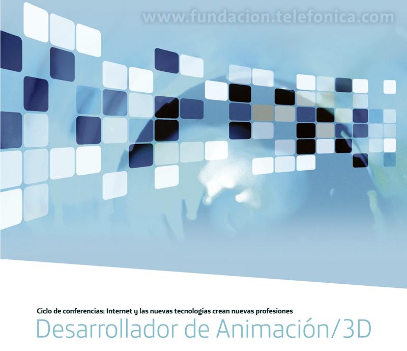 """""""Desarrollador de animación / 3D"""". Ciclo """"Internet y las nuevas tecnologías crean nuevas profesiones"""""""