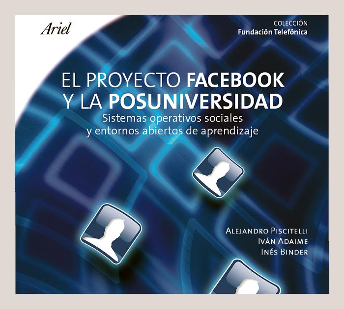 """Presentación del libro """"El proyecto Facebook y la posuniversidad"""""""