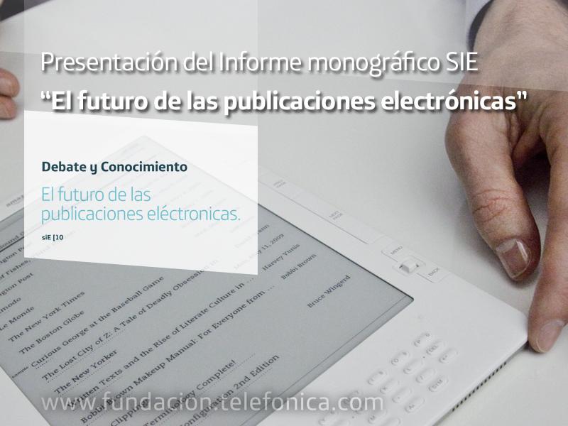 """Presentación del Informe monográfico SIE """"El futuro de las publicaciones electrónicas"""""""
