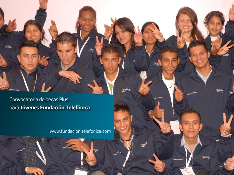 Convocatoria de becas Plus para Jóvenes Fundación Telefónica