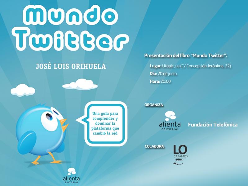 """Presentación del libro """"Mundo Twitter"""" de José Luis Orihuela."""