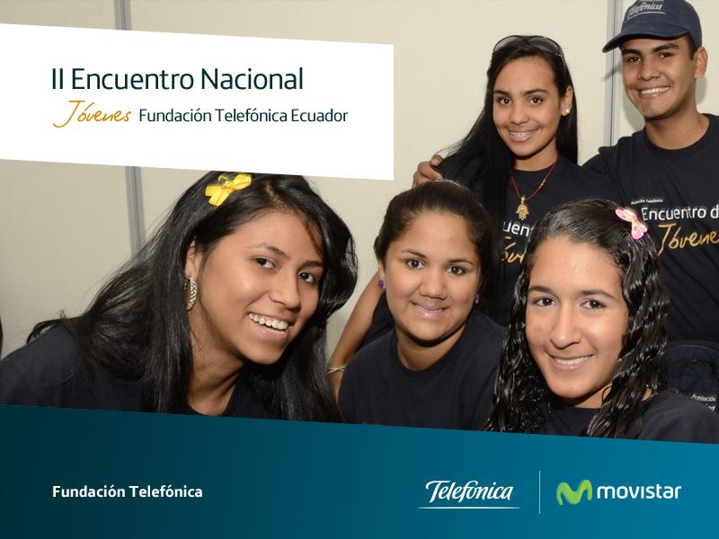 Ecuador se prepara para su II Encuentro Nacional de Jóvenes Fundación Telefónica.