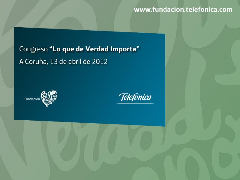 Fundación Lo que de Verdad Importa organiza en A Coruña su segundo congreso del año, impulsado por Fundación Telefónica