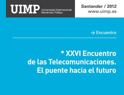 """XXVI Encuentro de las Telecomunicaciones: """"El puente hacia el futuro"""""""