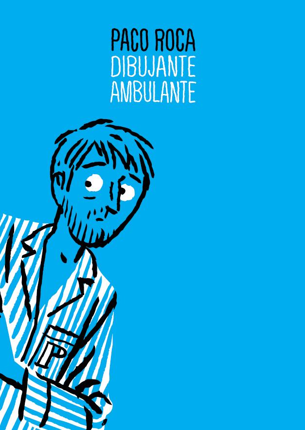 Cartel de 'Paco Roca. Dibujante ambulante'