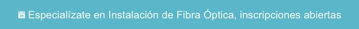 Cursos de especialización en Fibra óptica