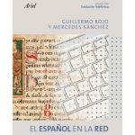 El español es la segunda lengua de comunicación internacional en la Red, tanto por número de usuarios como por páginas web.