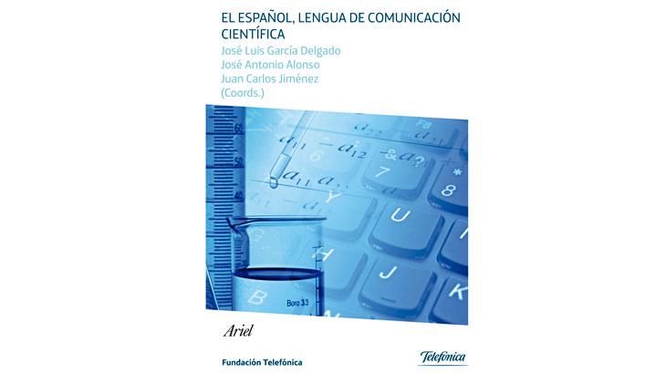 La promoción del español debe concebirse como una política de Estado para mejorar su estatus como lengua internacional complementaria y como lengua de creación y comunicación científica.