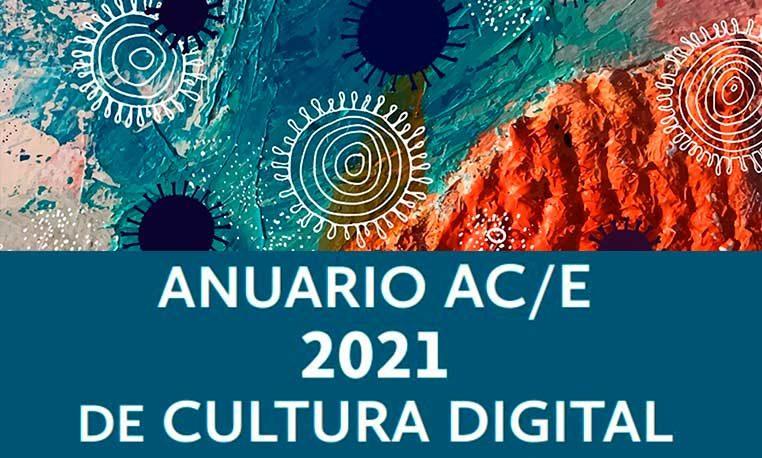 Foro Cultura En Digital. Anuario AC/E de cultura digital 2021
