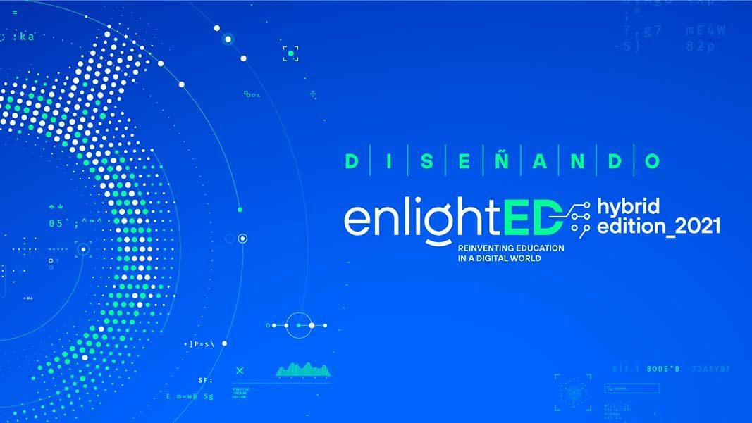 Construimos juntos enlightED 2021: Llega 'Diseñando enlightED'