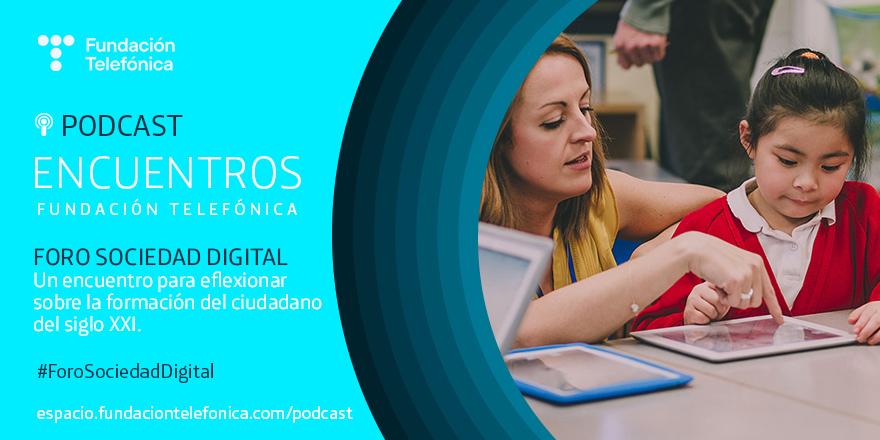 #ForoSociedadDigital: Educación y competencias digitales
