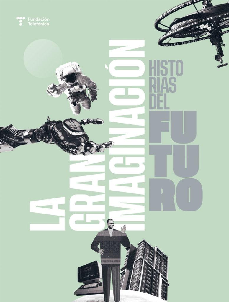 'La gran imaginación. Historias del futuro'