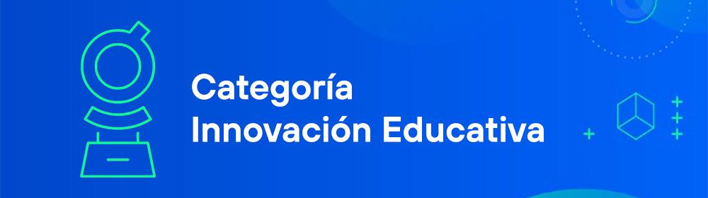Finalistas enlightED Aawards 2021 en la categoría Innovación Educativa